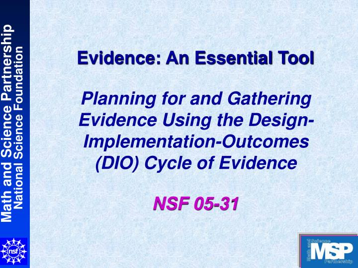 Evidence: An Essential Tool