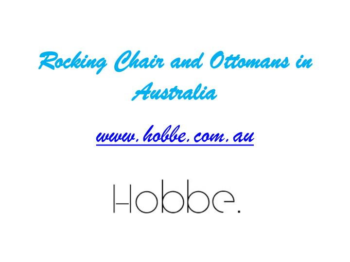 Rocking chair and ottomans in australia
