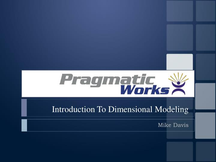 Introduction to dimensional modeling