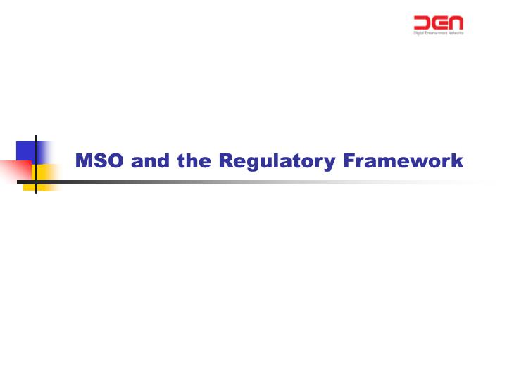 Mso and the regulatory framework
