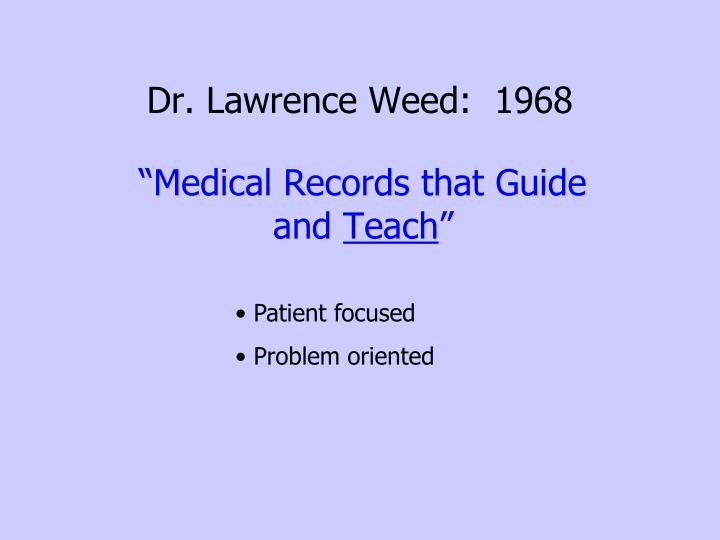 Dr. Lawrence Weed:  1968