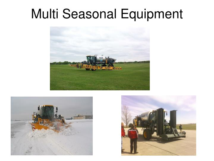 Multi Seasonal Equipment