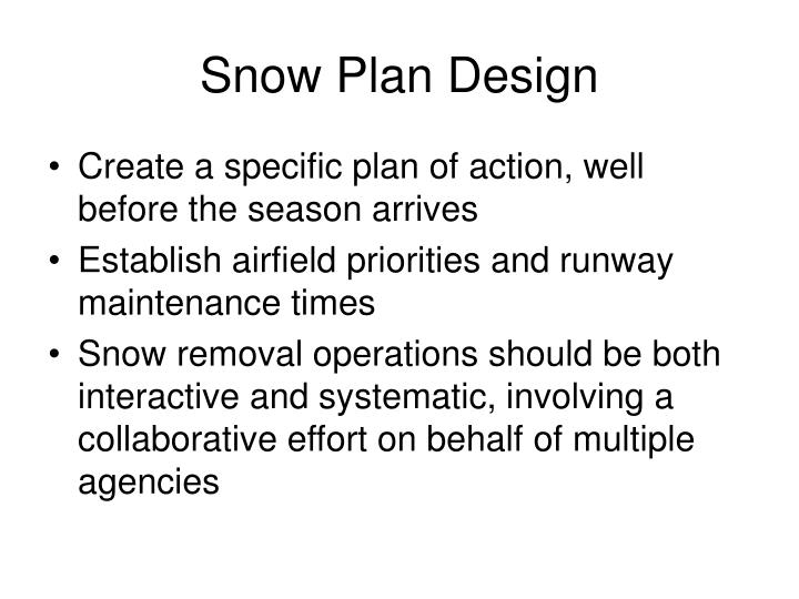 Snow Plan Design