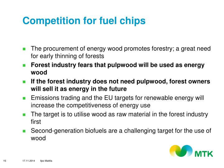 Competition for fuel chips