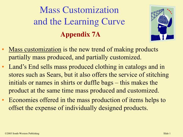 Mass customization and the learning curve appendix 7a