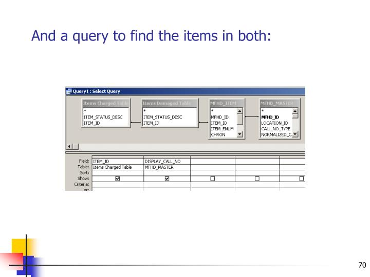 And a query to find the items in both: