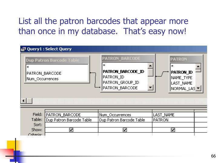 List all the patron barcodes that appear more than once in my database.  That's easy now!