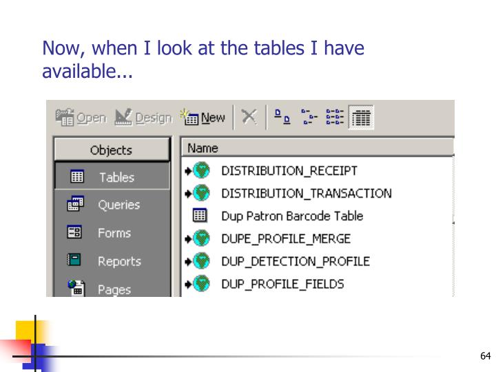 Now, when I look at the tables I have available...
