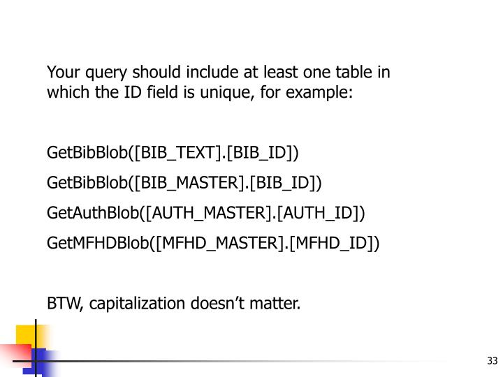 Your query should include at least one table in which the ID field is unique, for example: