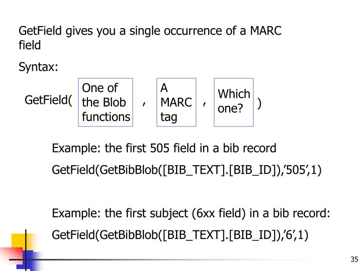 GetField gives you a single occurrence of a MARC field