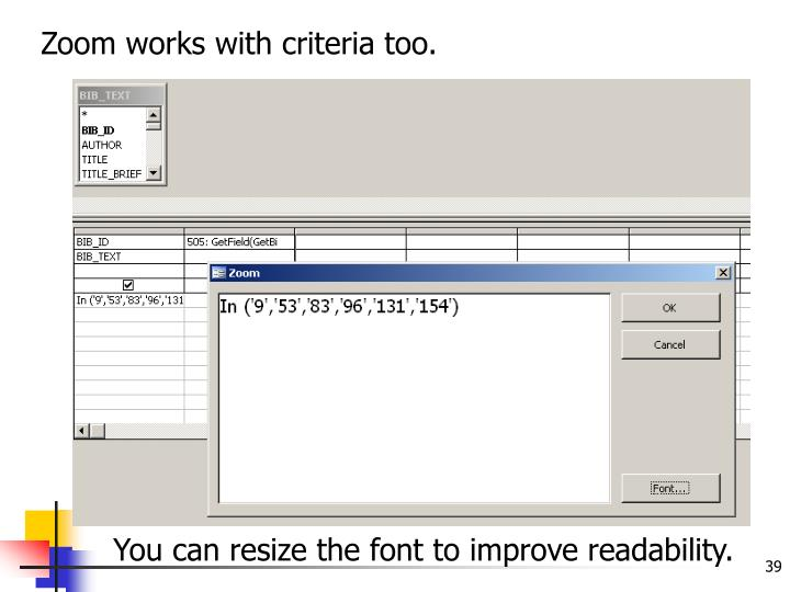 Zoom works with criteria too.