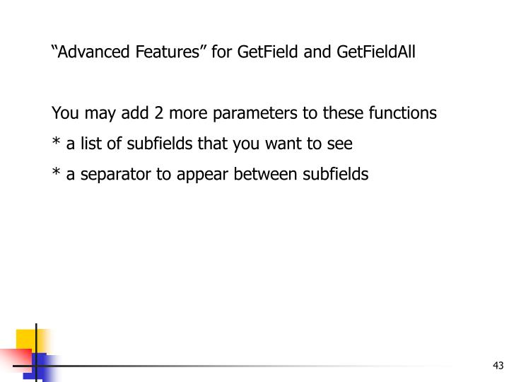 """Advanced Features"" for GetField and GetFieldAll"