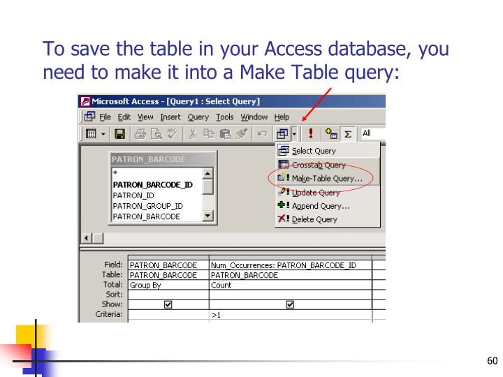 To save the table in your Access database, you need to make it into a Make Table query: