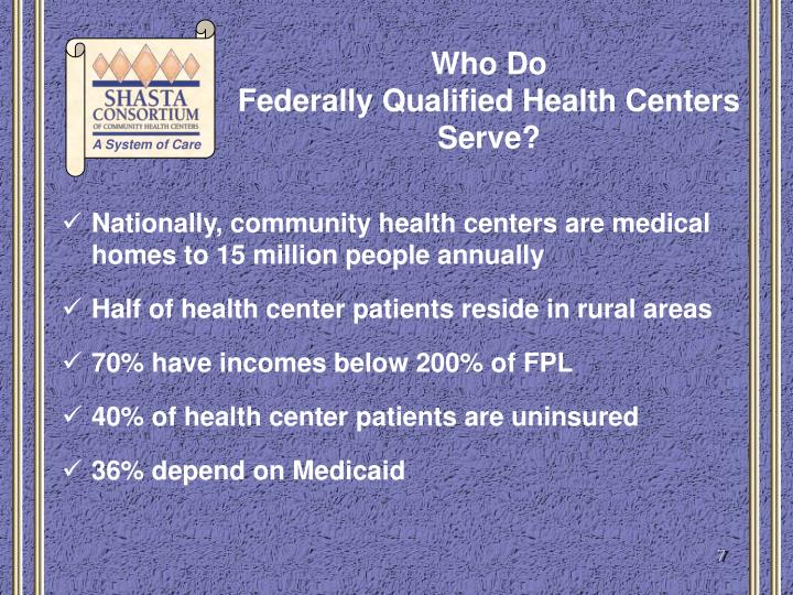 Nationally, community health centers are medical homes to 15 million people annually