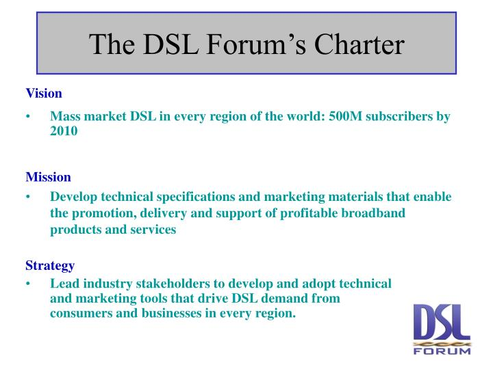 The DSL Forum's Charter
