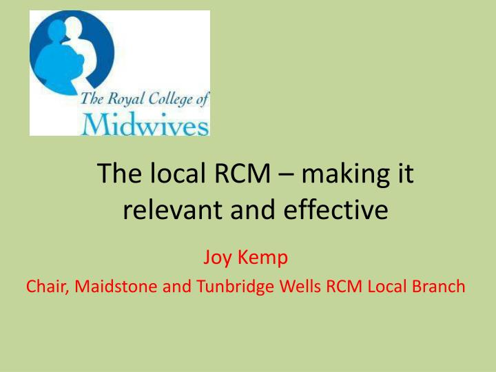 The local rcm making it relevant and effective