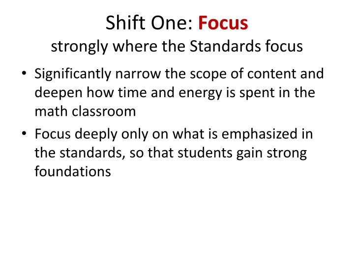Shift one focus strongly where the standards focus