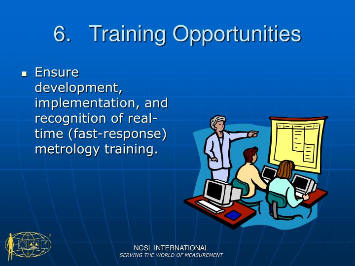 6.	Training Opportunities