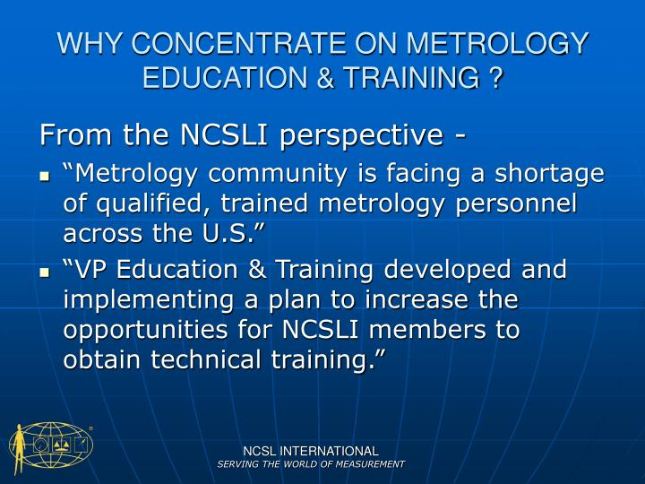 WHY CONCENTRATE ON METROLOGY