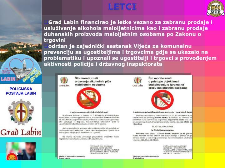 Grad Labin financirao je letke vezano za zabranu prodaje i usluživanje alkohola maloljetnicima kao i zabranu prodaje duhanskih proizvoda maloljetnim osobama po Zakonu o trgovini
