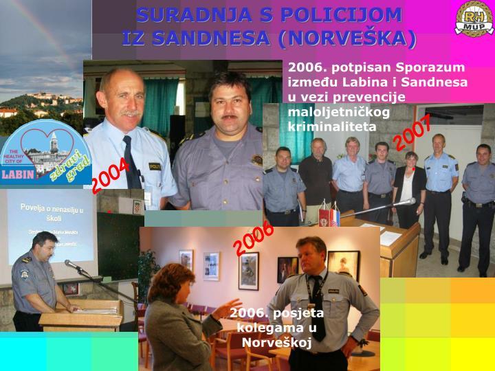 SURADNJA S POLICIJOM         IZ SANDNESA (NORVEŠKA)