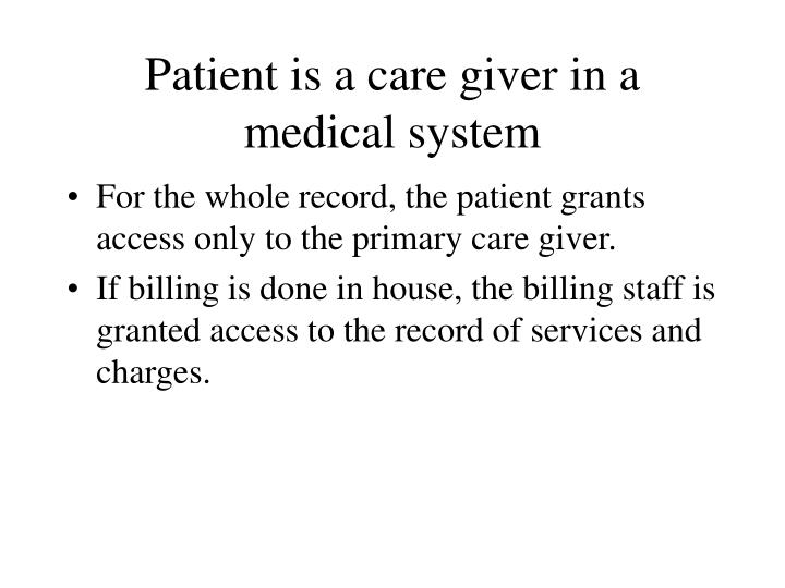 Patient is a care giver in a medical system
