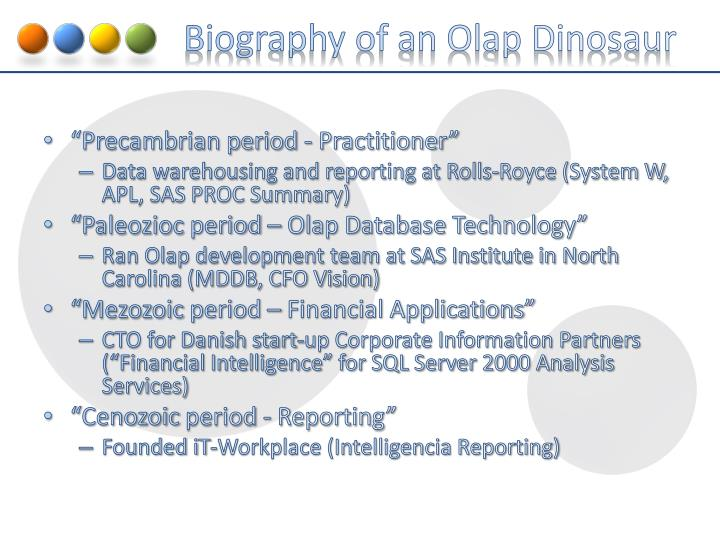 Biography of an Olap Dinosaur
