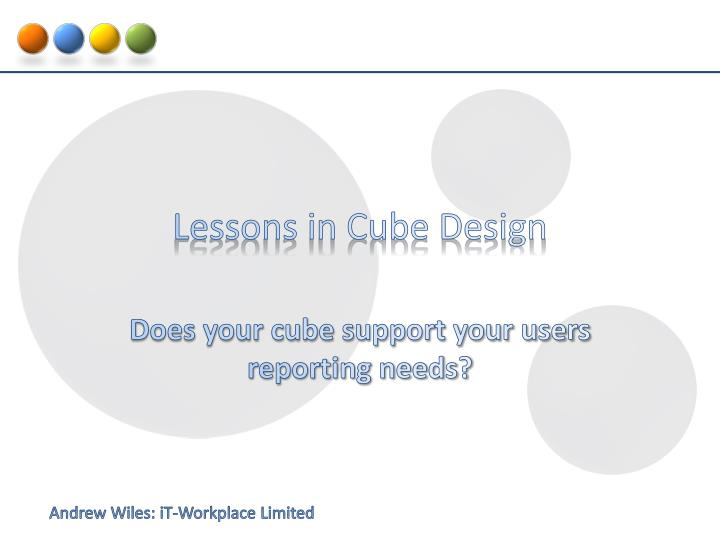 Lessons in Cube Design