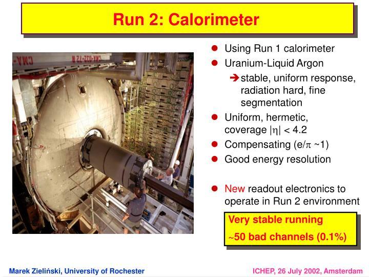 Run 2: Calorimeter