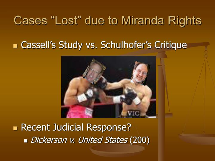 "Cases ""Lost"" due to Miranda Rights"