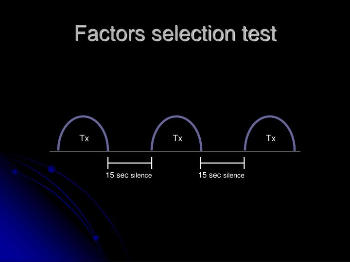 Factors selection test