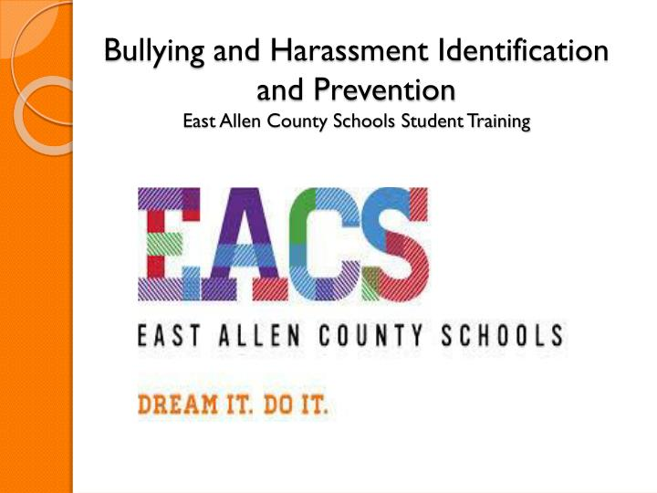 Bullying and harassment identification and prevention east allen county schools student training