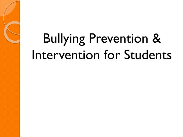 Bullying Prevention & Intervention for Students