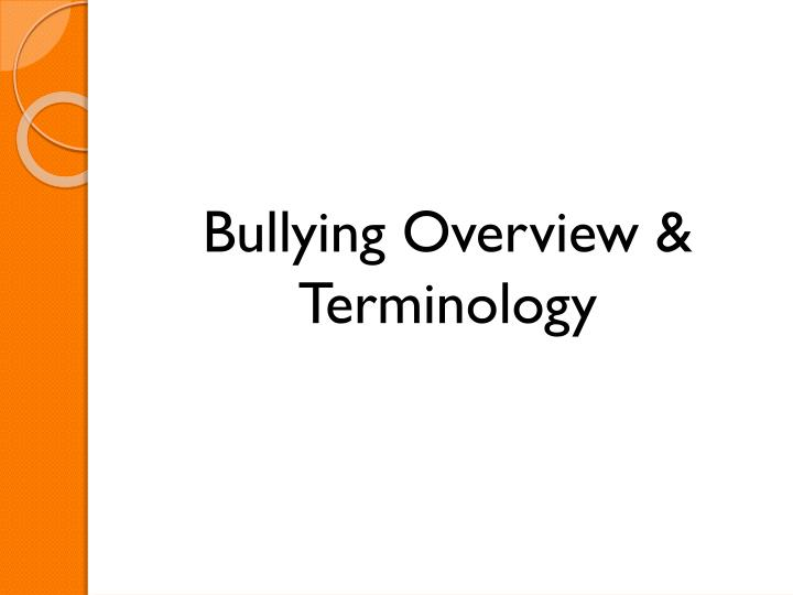 Bullying Overview & Terminology