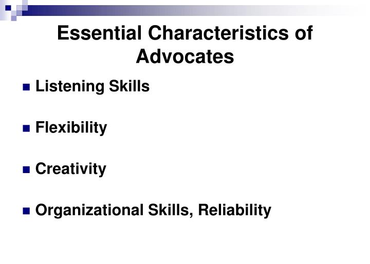 Essential Characteristics of Advocates