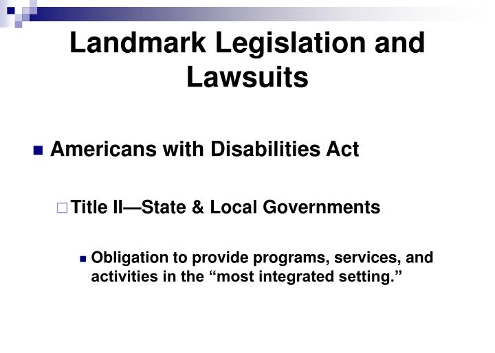 Landmark Legislation and Lawsuits