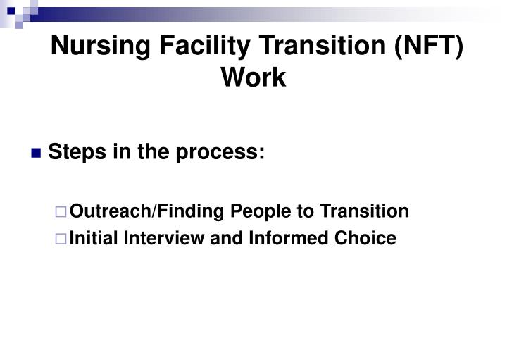 Nursing Facility Transition (NFT) Work