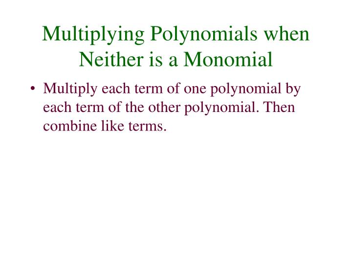Multiplying Polynomials when Neither is a Monomial