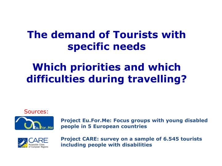 The demand of Tourists with specific needs