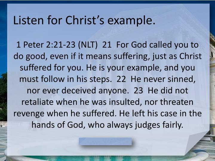 Listen for Christ's example.