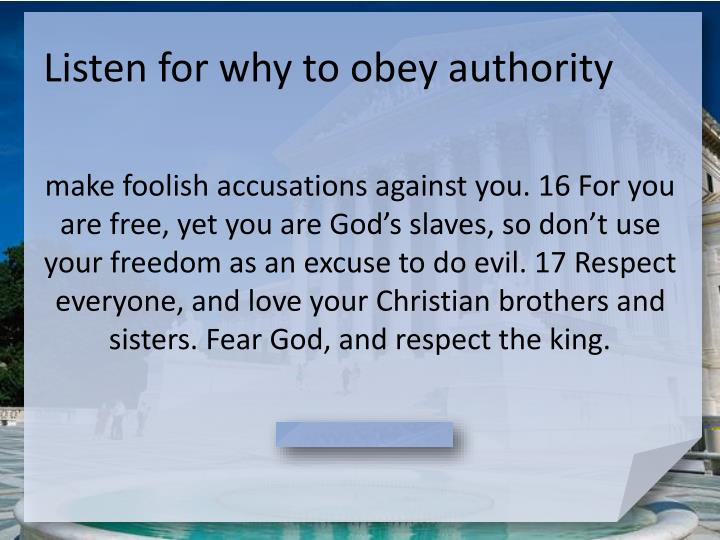 Listen for why to obey authority