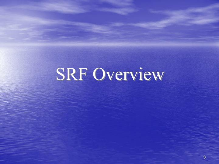 SRF Overview