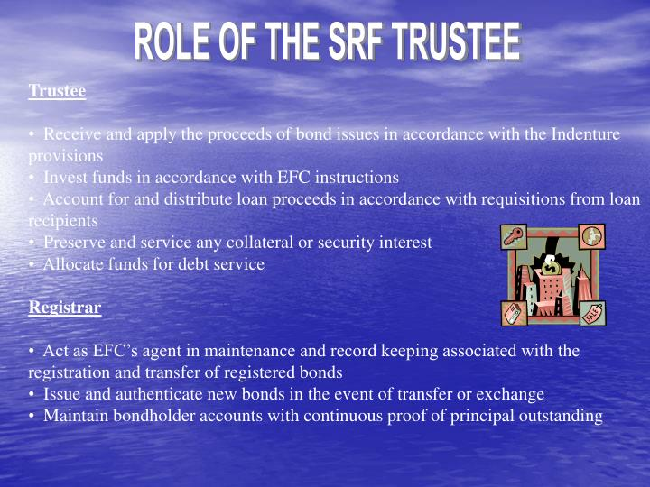 ROLE OF THE SRF TRUSTEE