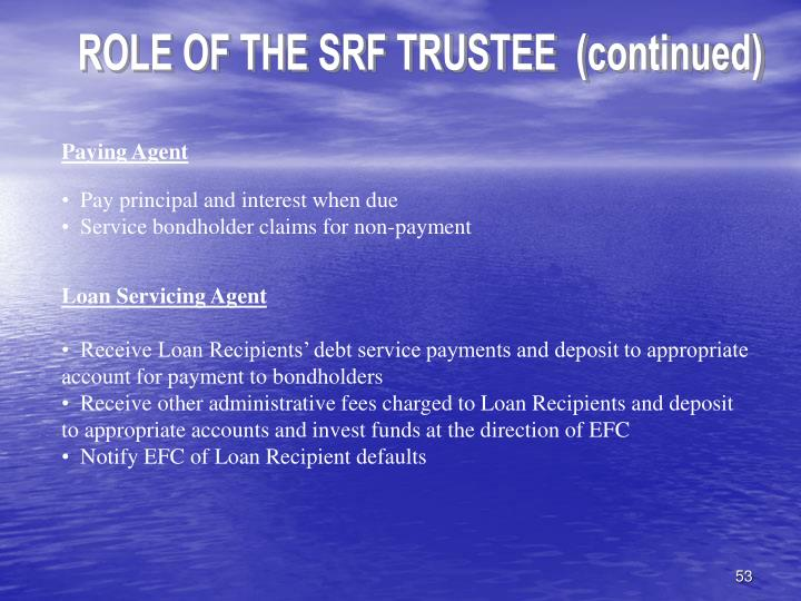 ROLE OF THE SRF TRUSTEE  (continued)
