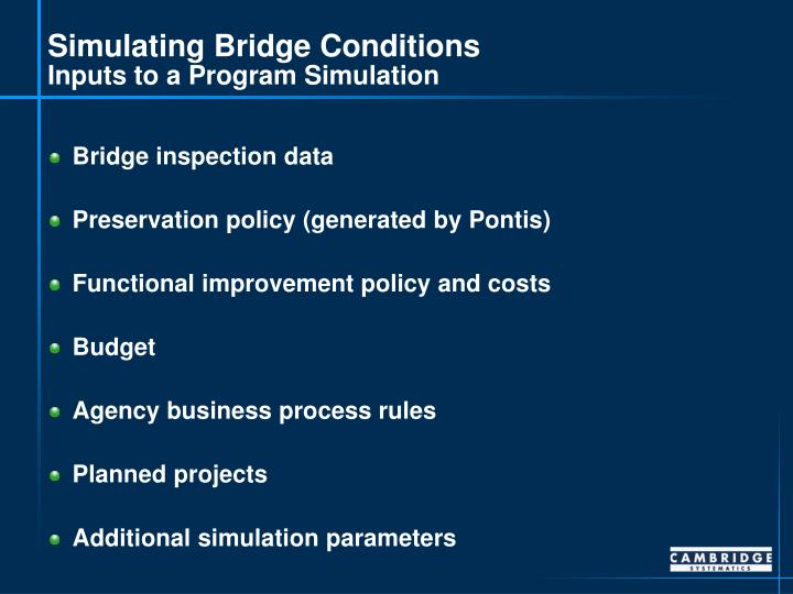 Simulating Bridge Conditions