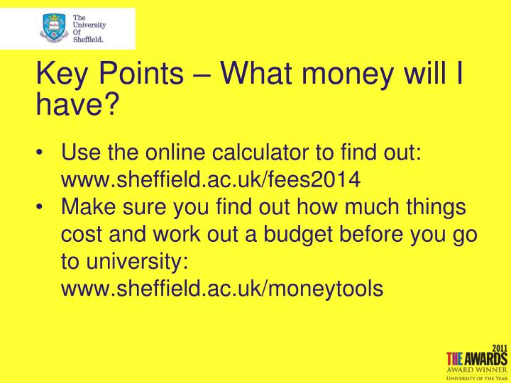 Key Points – What money will I have?