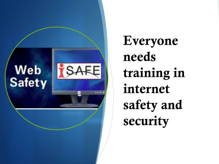Everyone needs training in internet safety and security