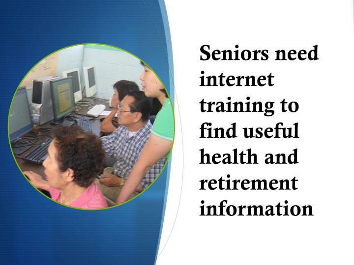 Seniors need internet training to find useful health and retirement information