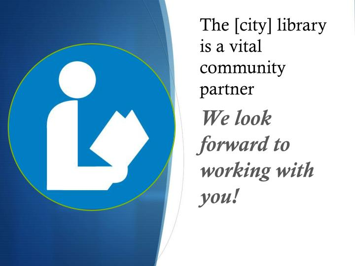 The [city] library is a vital community partner