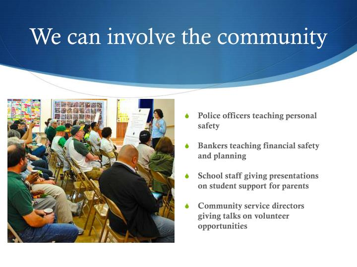 We can involve the community